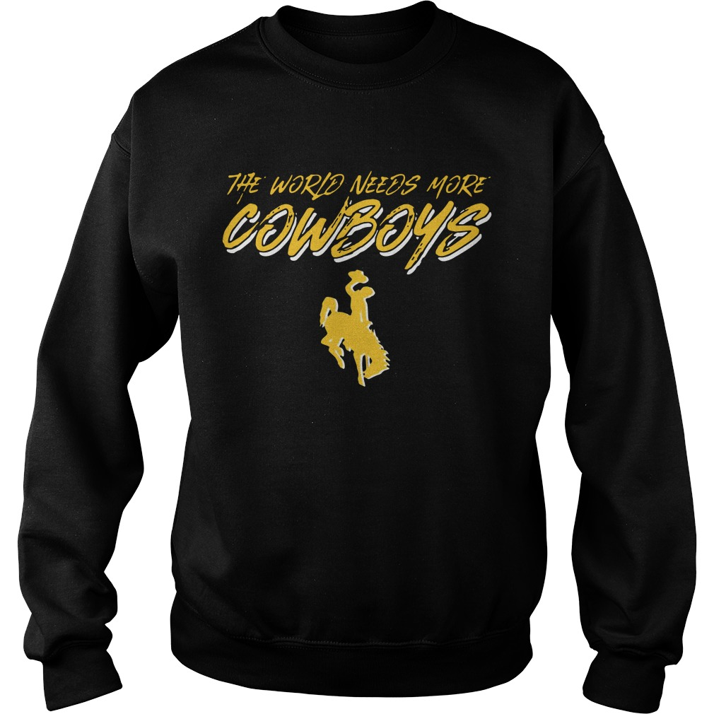 The world needs more cowboys Sweater
