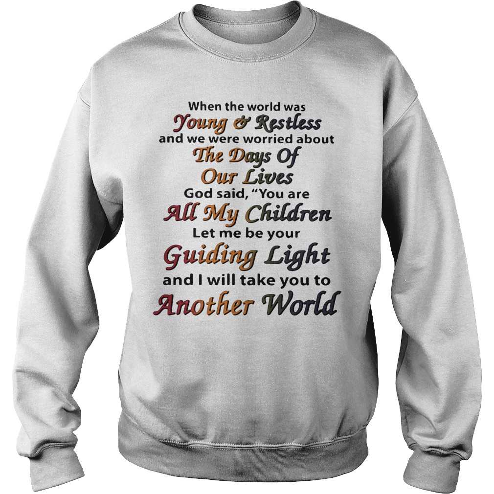 When the world was young and restless and we were worried about the days of our lives Sweater