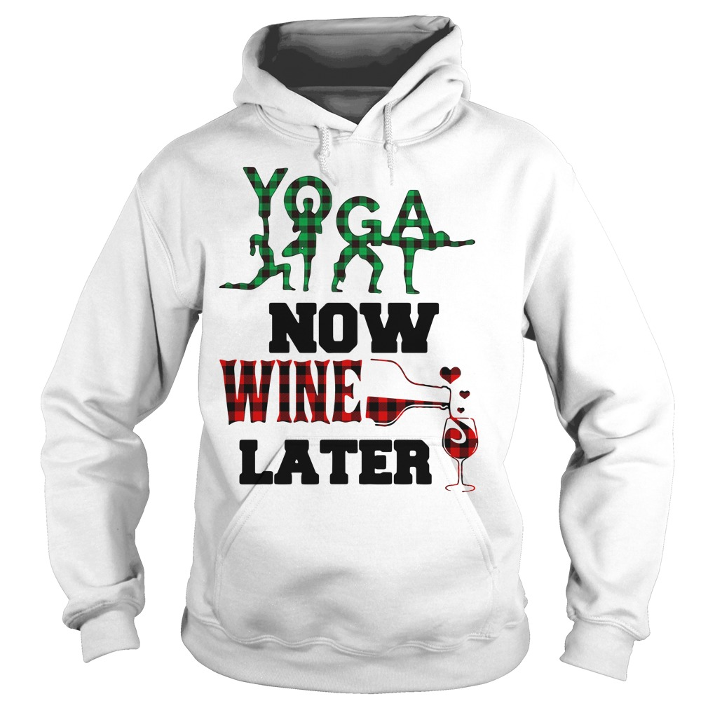 Yoga now wine later Hoodie