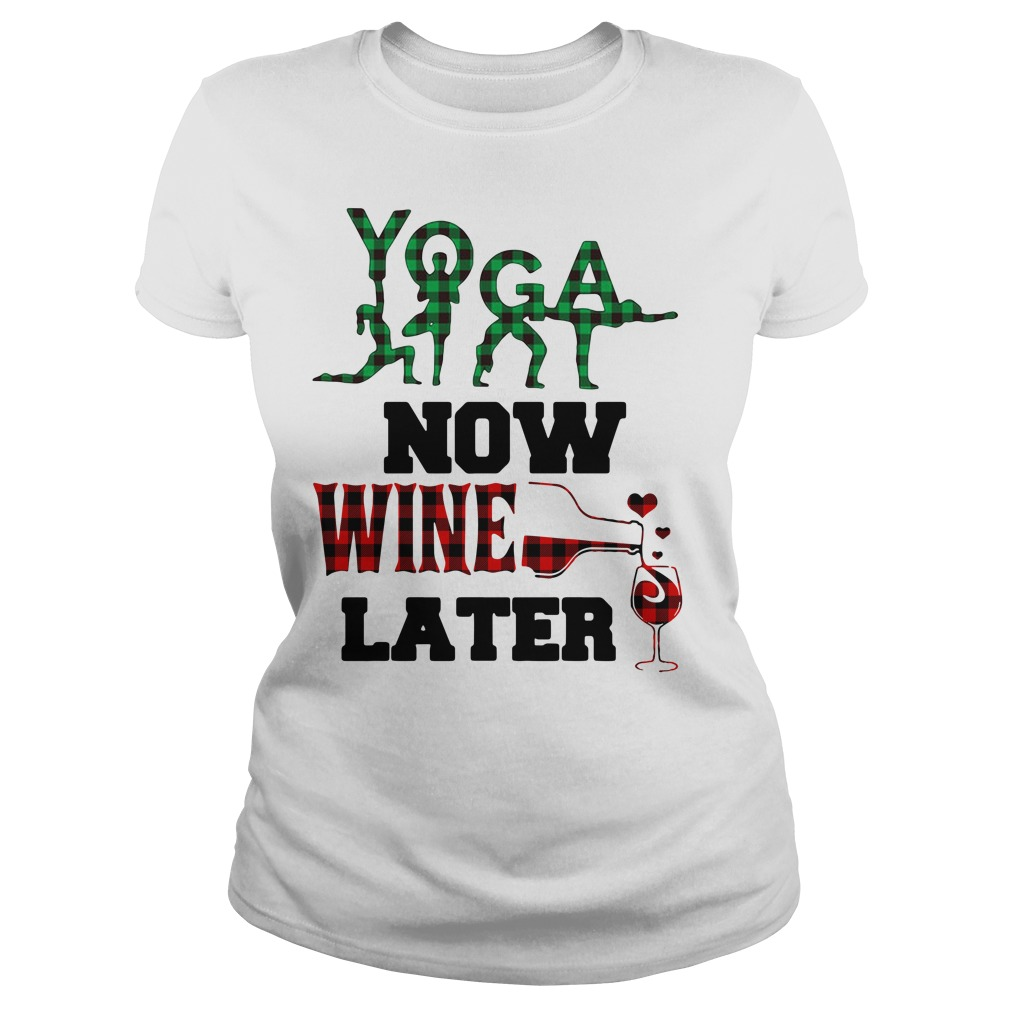 Yoga now wine later Ladies Tee