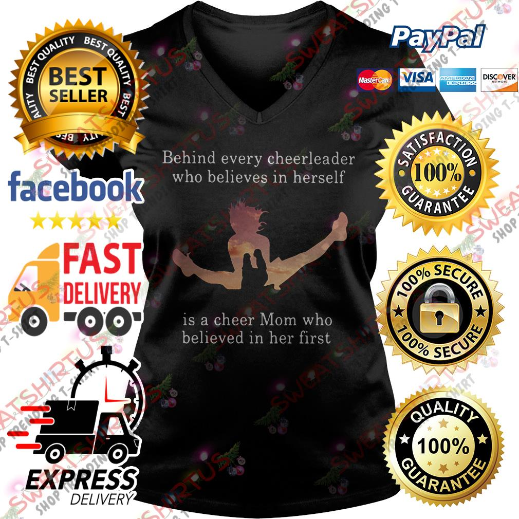 Behind every cheerleader who believes in herself is a cheer mom V-neck T-shirt