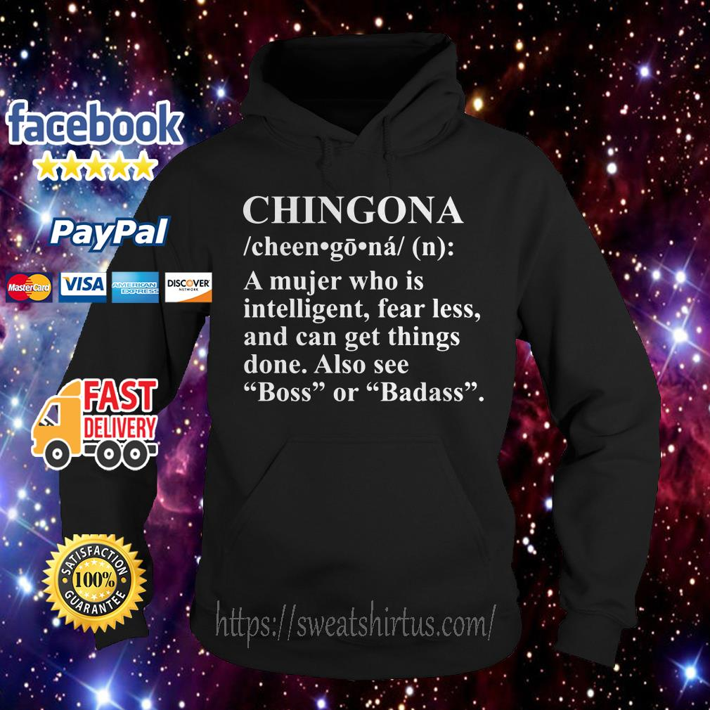 Chingona a Mujer who is intelligent fearless Hoodie
