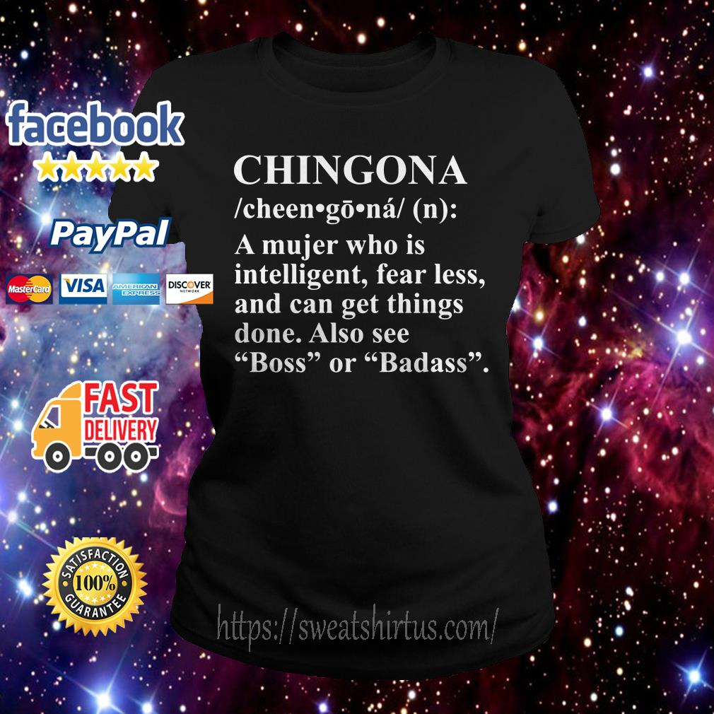Chingona a Mujer who is intelligent fearless Ladies Tee
