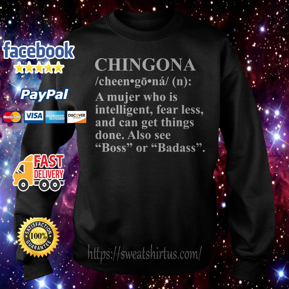 Chingona a Mujer who is intelligent fearless Sweater
