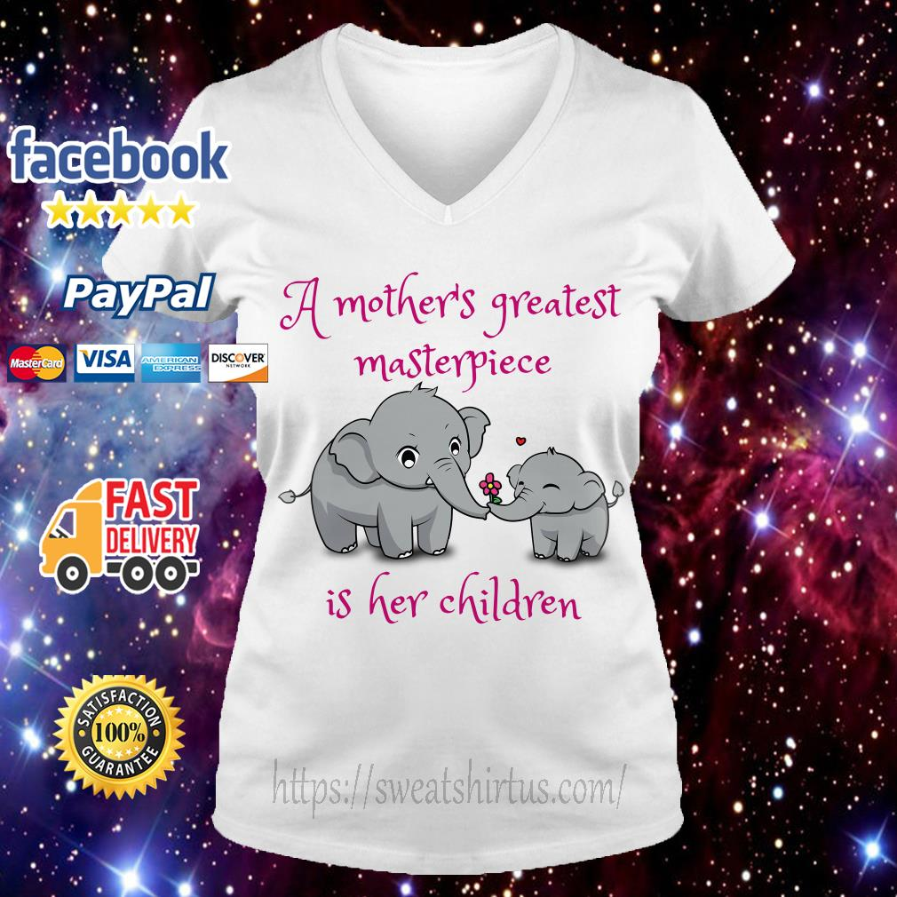 Elephants A mother's greatest masterpiece is her children V-neck T-shirt