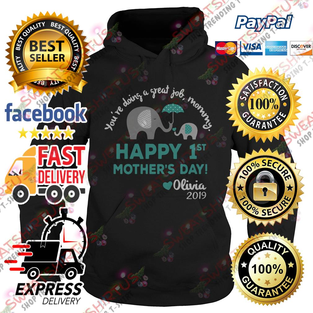 Elephants you're doing a great job mommy happy 1st mother's day Hoodie