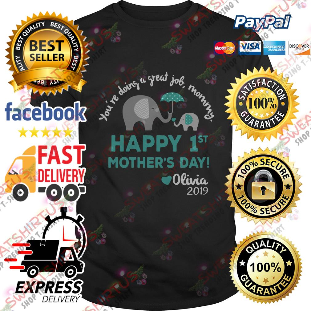 Elephants you're doing a great job mommy happy 1st mother's day shirt
