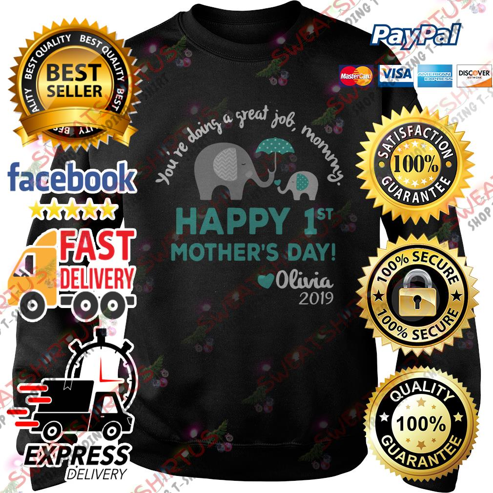 Elephants you're doing a great job mommy happy 1st mother's day Sweater