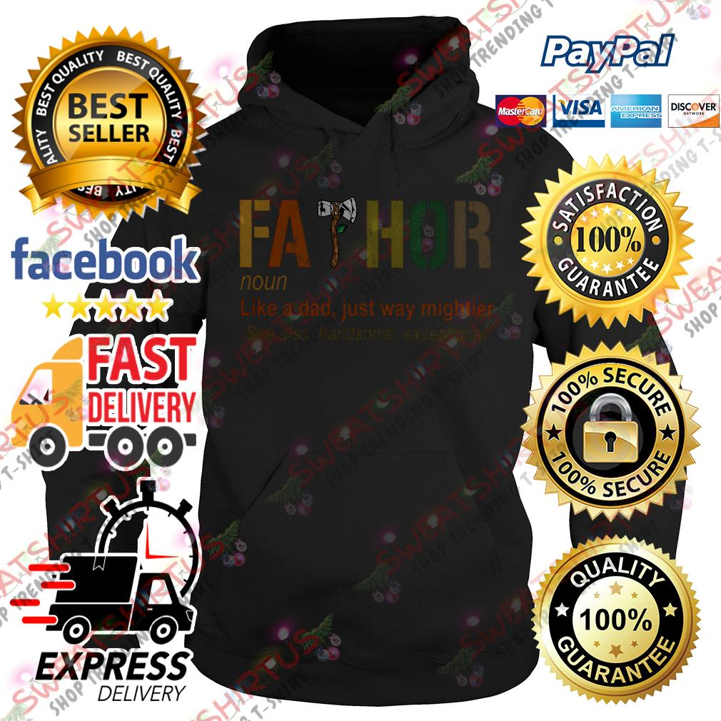 Fathor like a dad just way mightier Hoodie