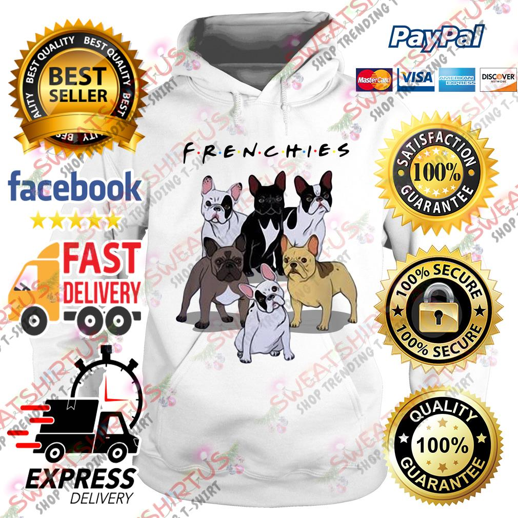 Friends tv show Frenchies dog Hoodie