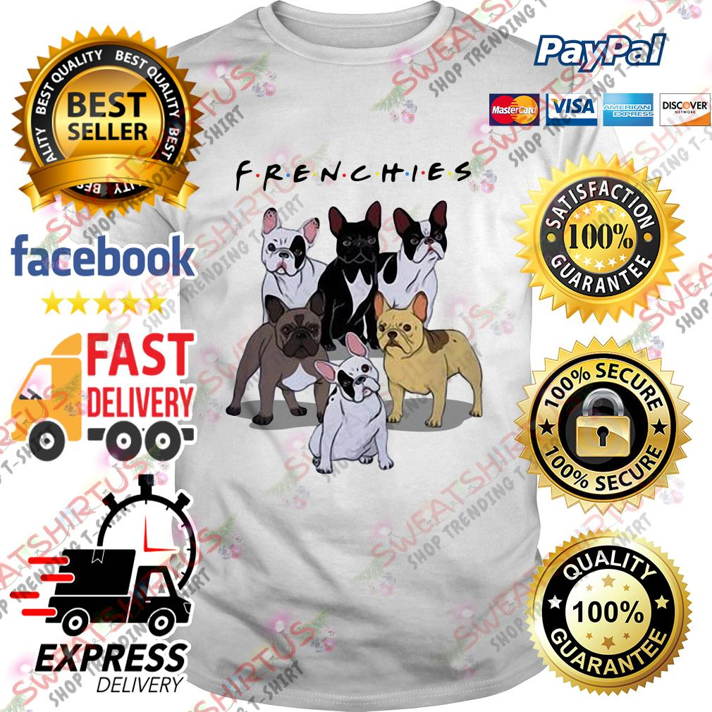 Friends tv show Frenchies dog shirt