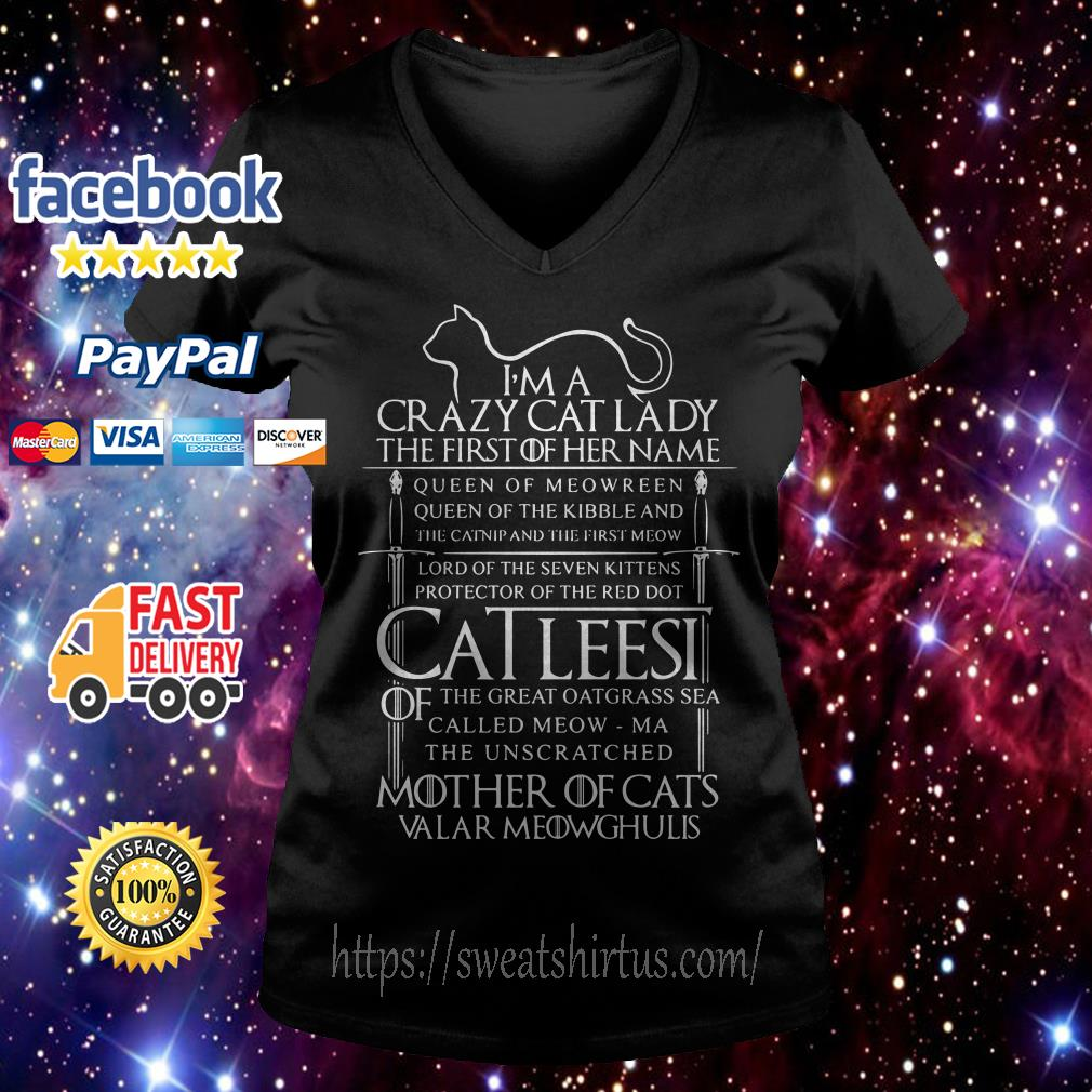 I'm a crazy cat lady the first of her name queen of Meowreen V-neck T-shirt