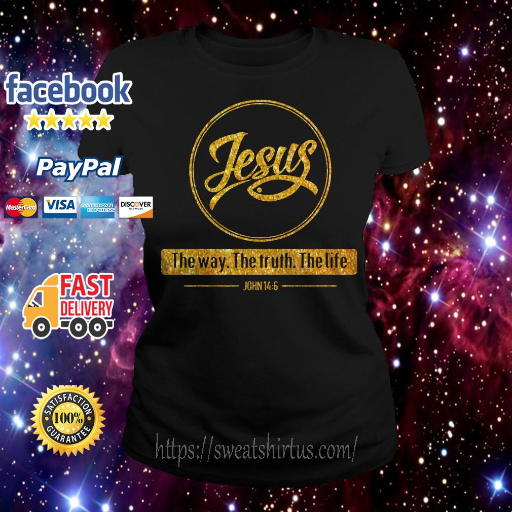 Jesus the way the truth the life Ladies Tee