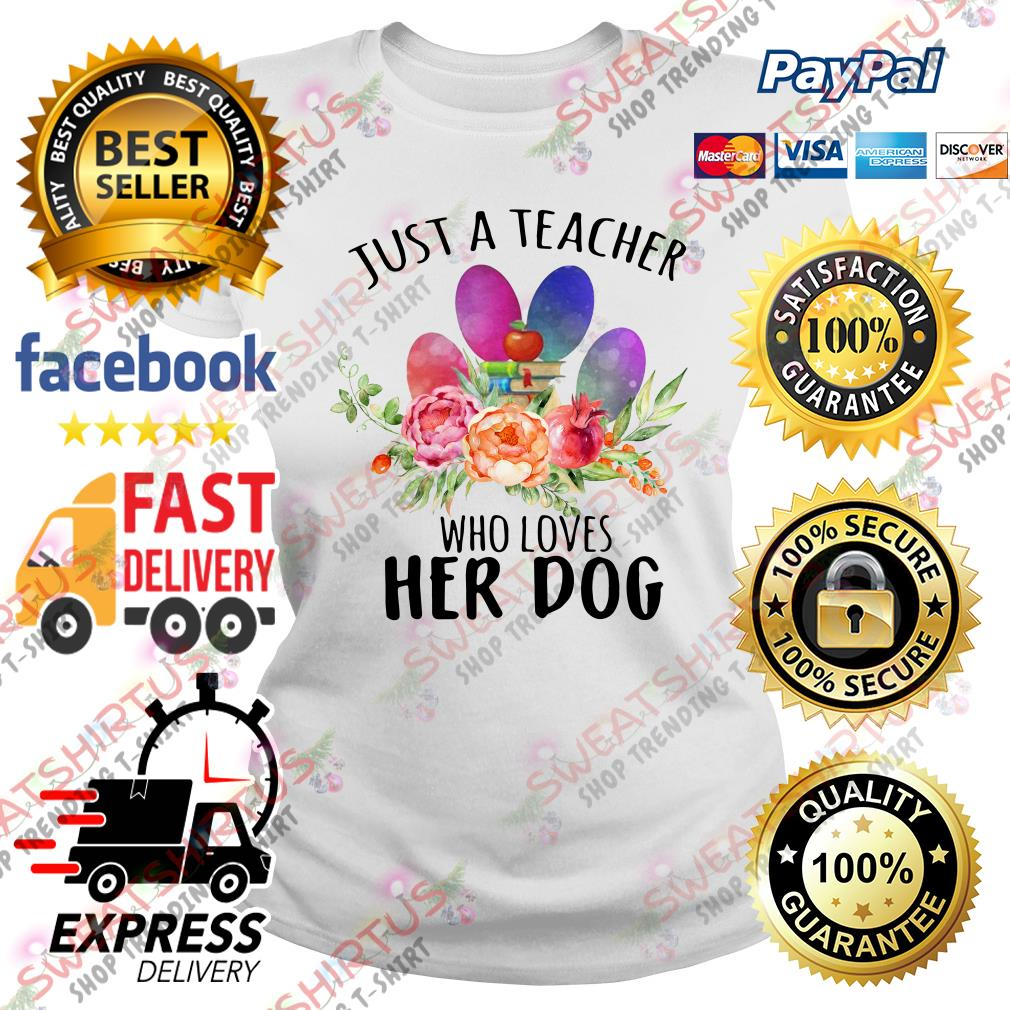 Just a teacher who loves her dog Ladies Tee