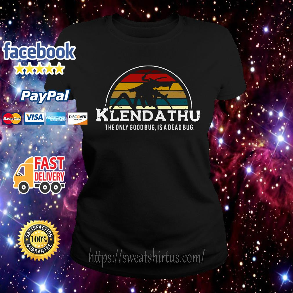 Klendathu the only good bug is a dead bug vintage Ladies Tee