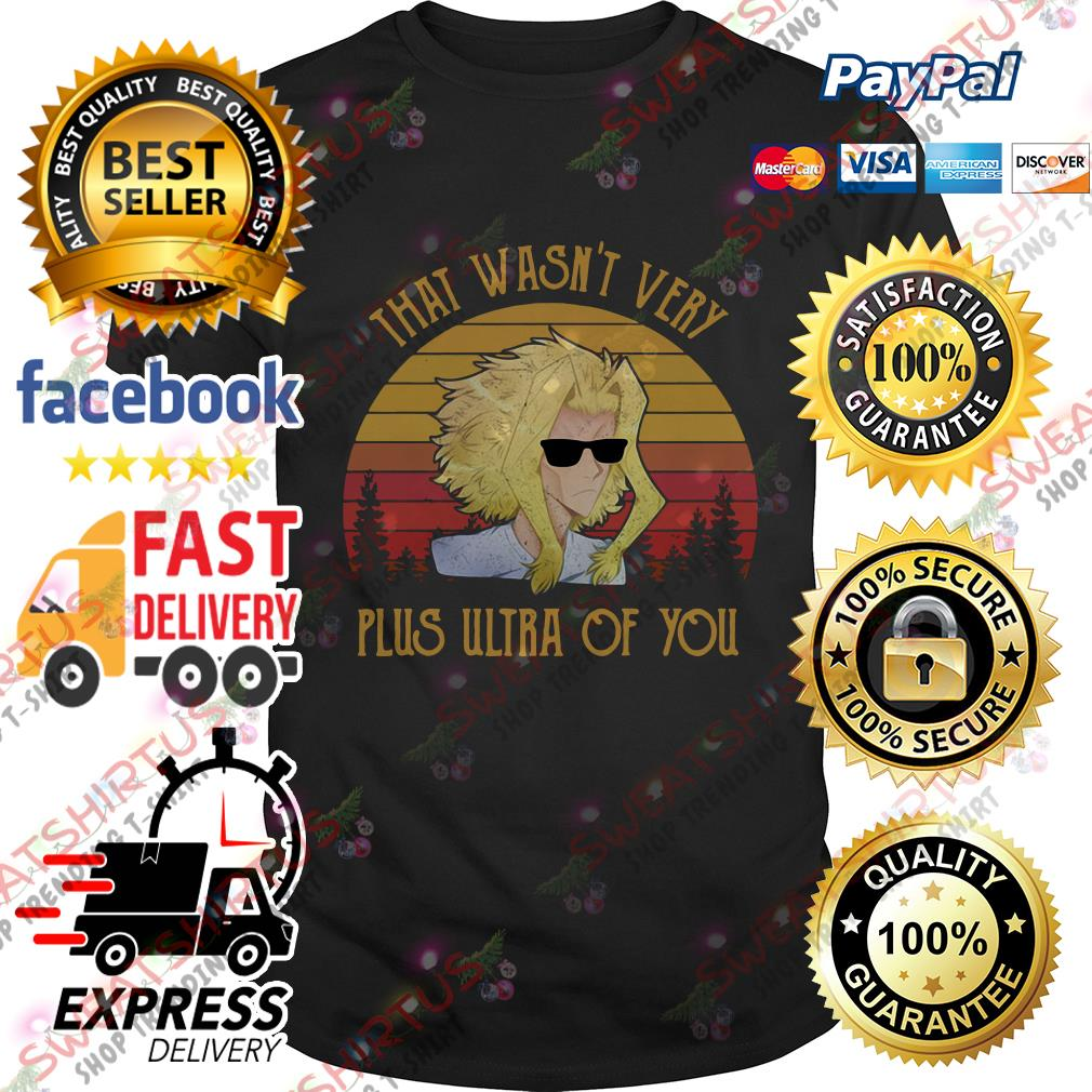 All Might That wasn't very plus ultra of you vintage shirt