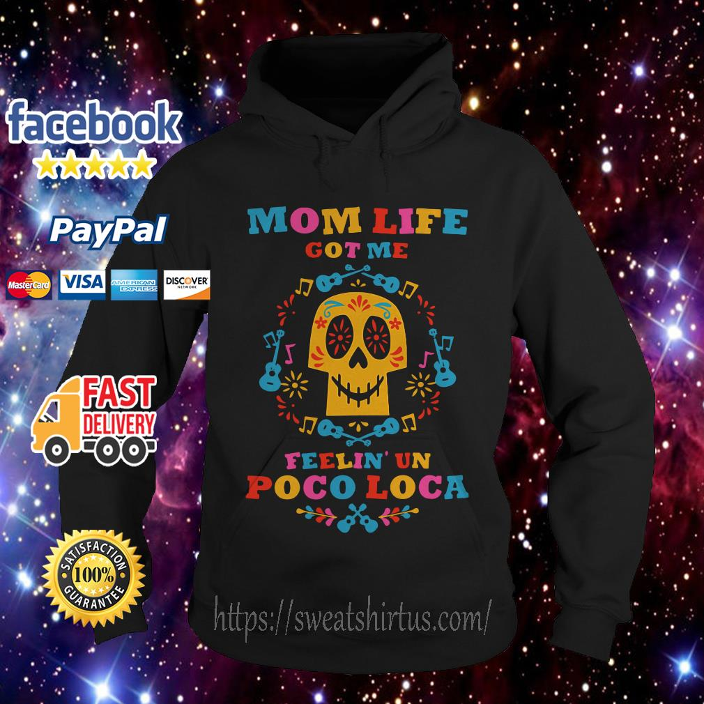 Mom life got me feelin' un poco loca Hoodie