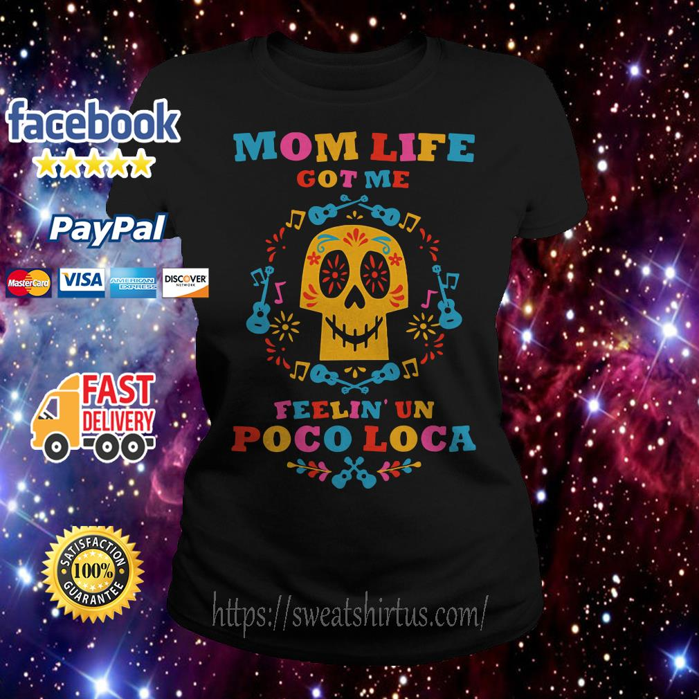 Mom life got me feelin' un poco loca Ladies Tee