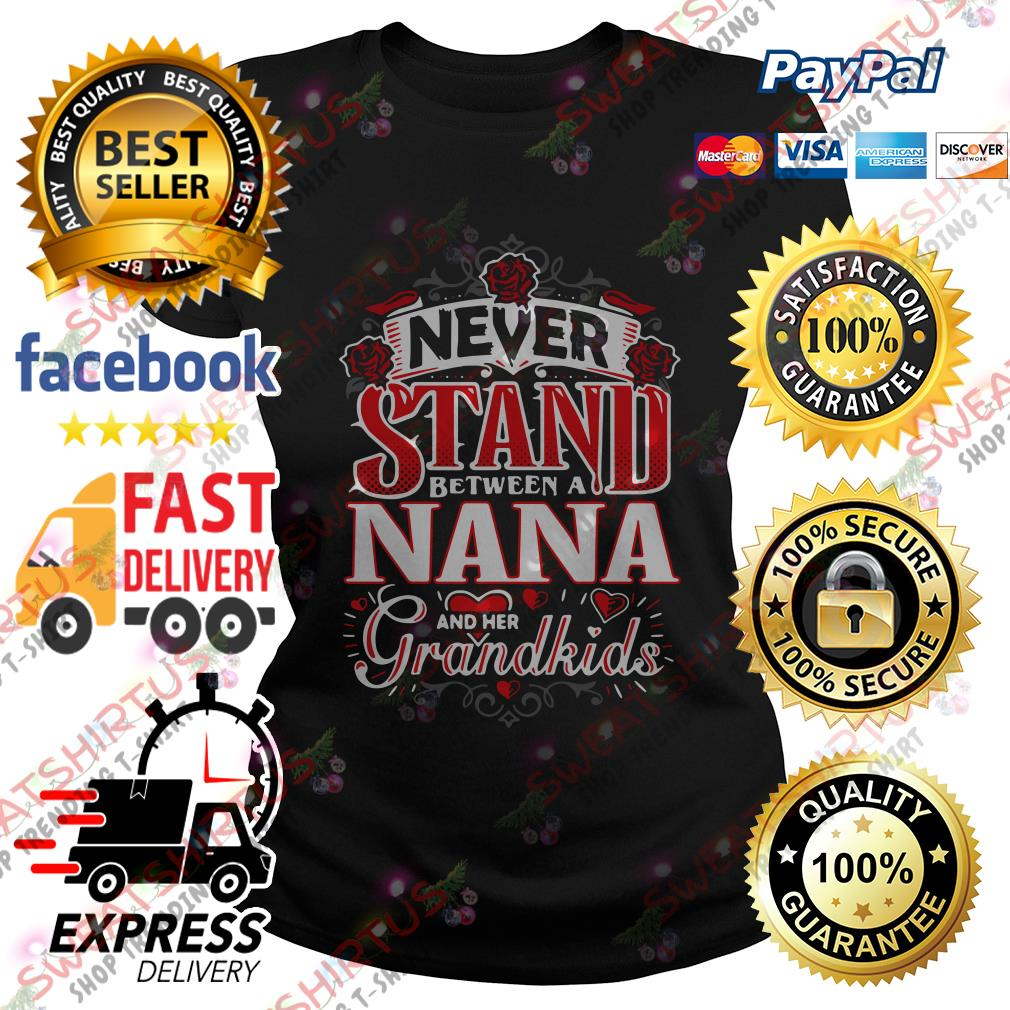Never stand between a Nana and her grandkids Ladies Tee