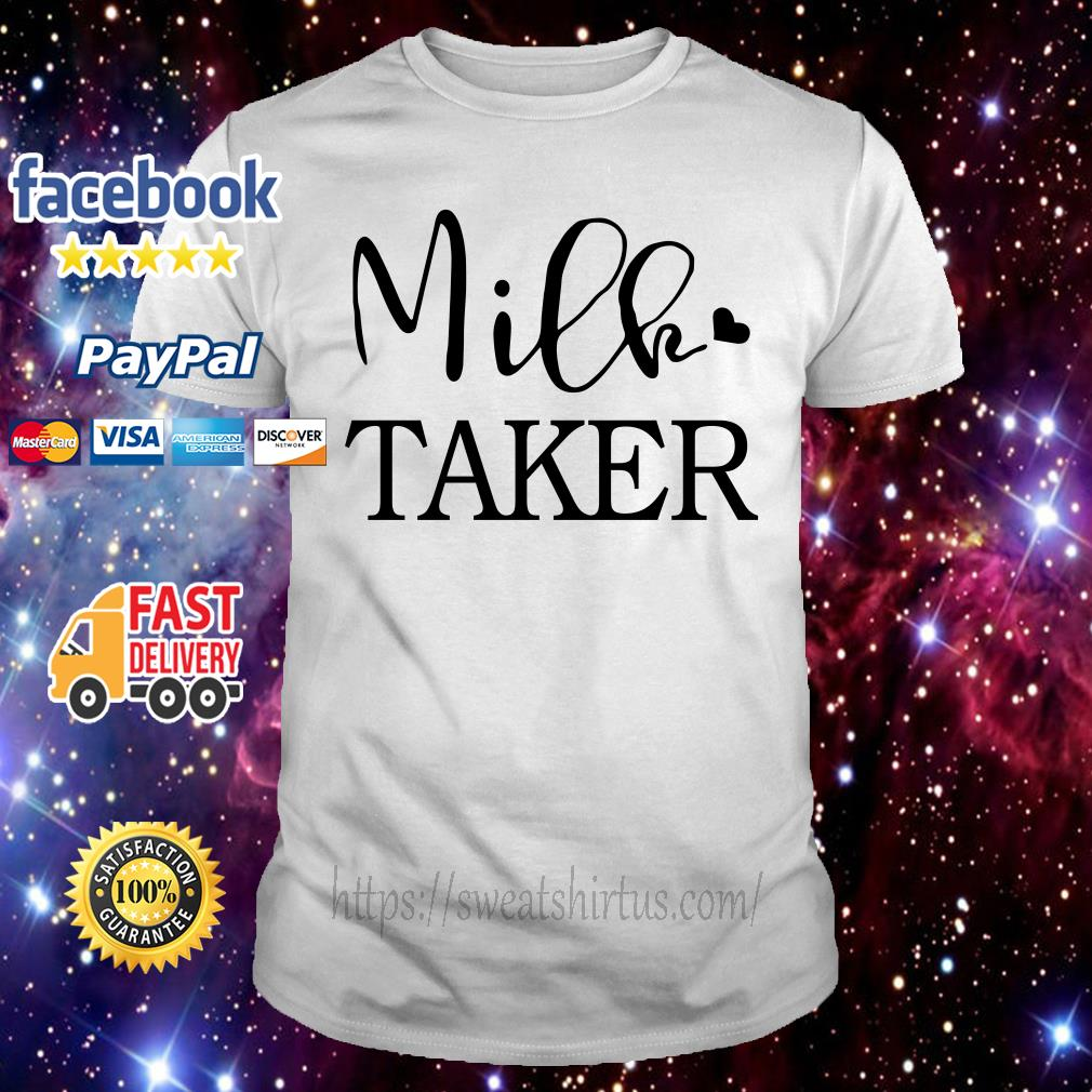 Official Milk taker shirt
