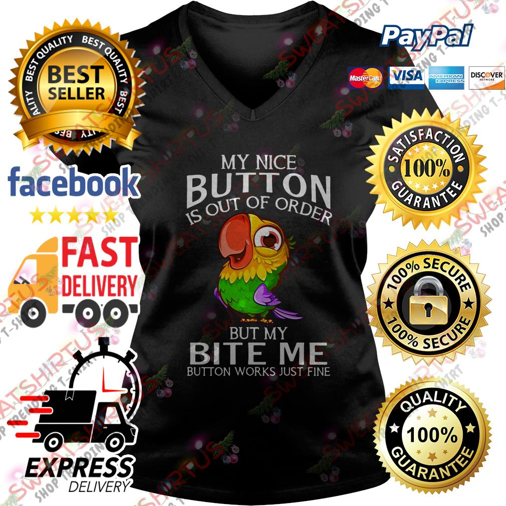 Parrot my nice button is out of order but my bite me button works just fine V-neck T-shirt