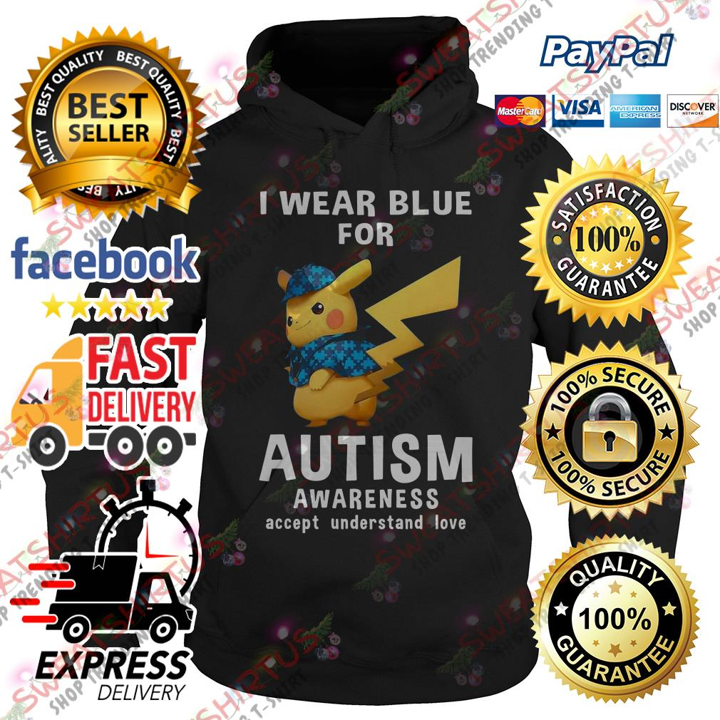 Pikachu I wear blue for autism awareness accept understand love Hoodie