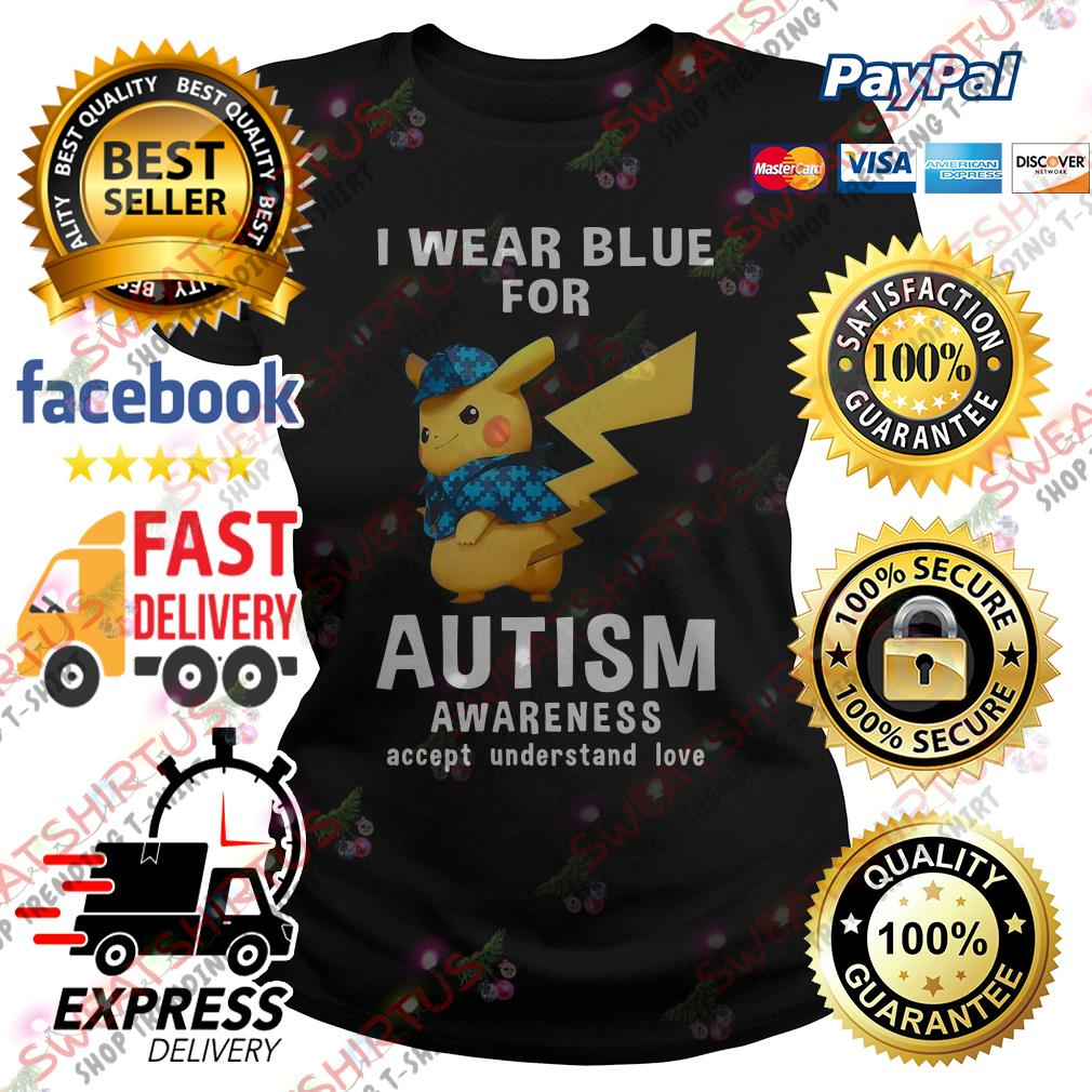 Pikachu I wear blue for autism awareness accept understand love Ladies Tee