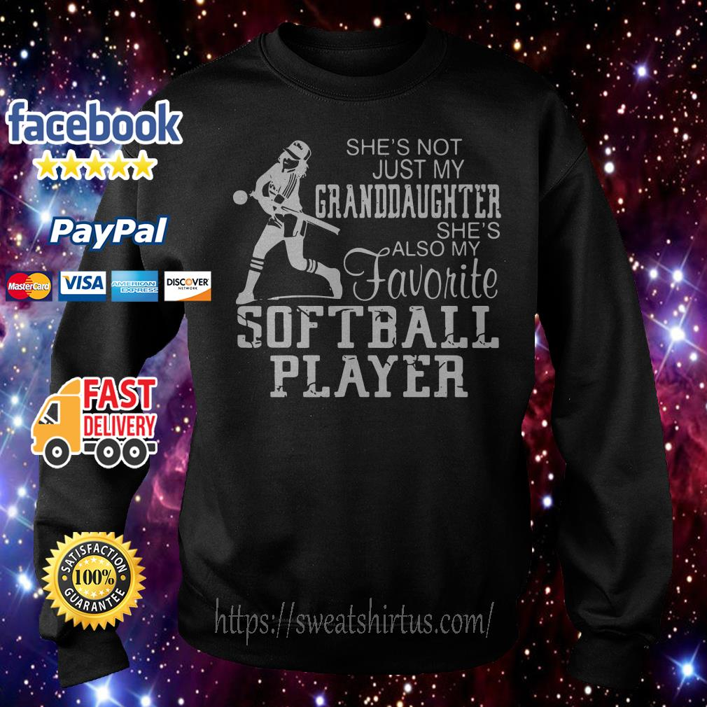 She's not just my granddaughter she's also my favorite softball player Sweater