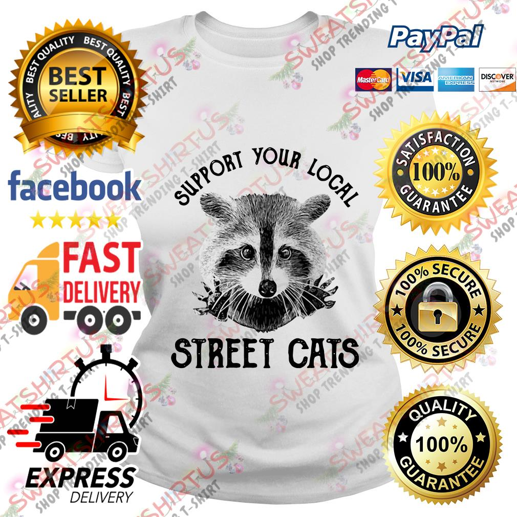 Support your local street cats Ladies Tee