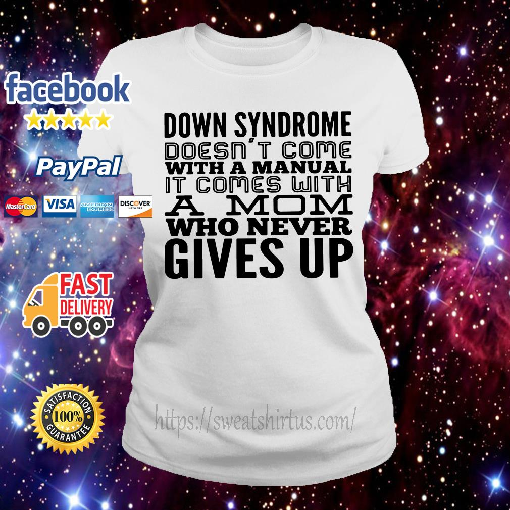 Down syndrome doesn't come with a manual it comes with a mom Ladies Tee