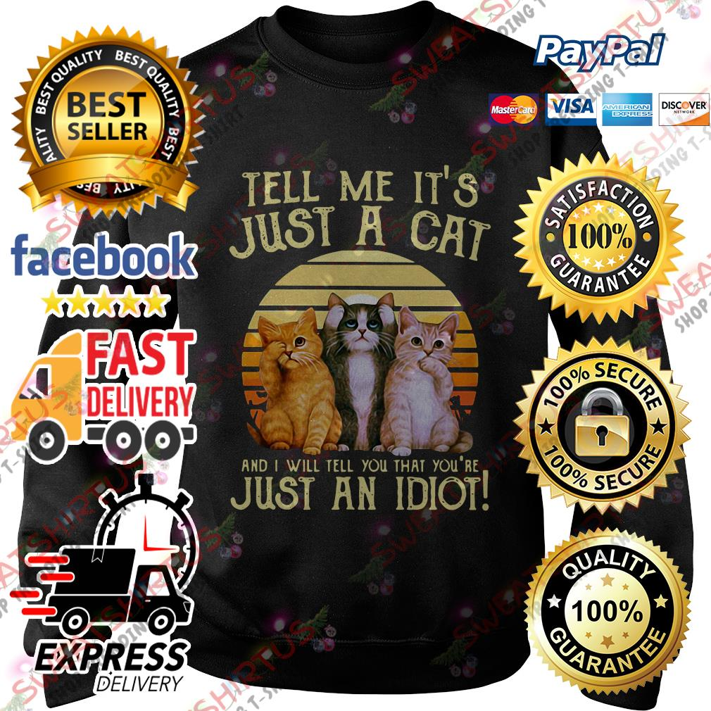 Tell me it's just a cat and I will tell you that you're just an idiot vintage Sweater