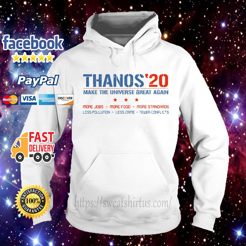 Thanos 20 make the universe great again Hoodie