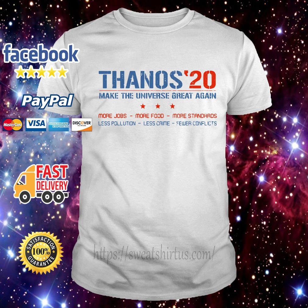 Thanos 20 make the universe great again shirt