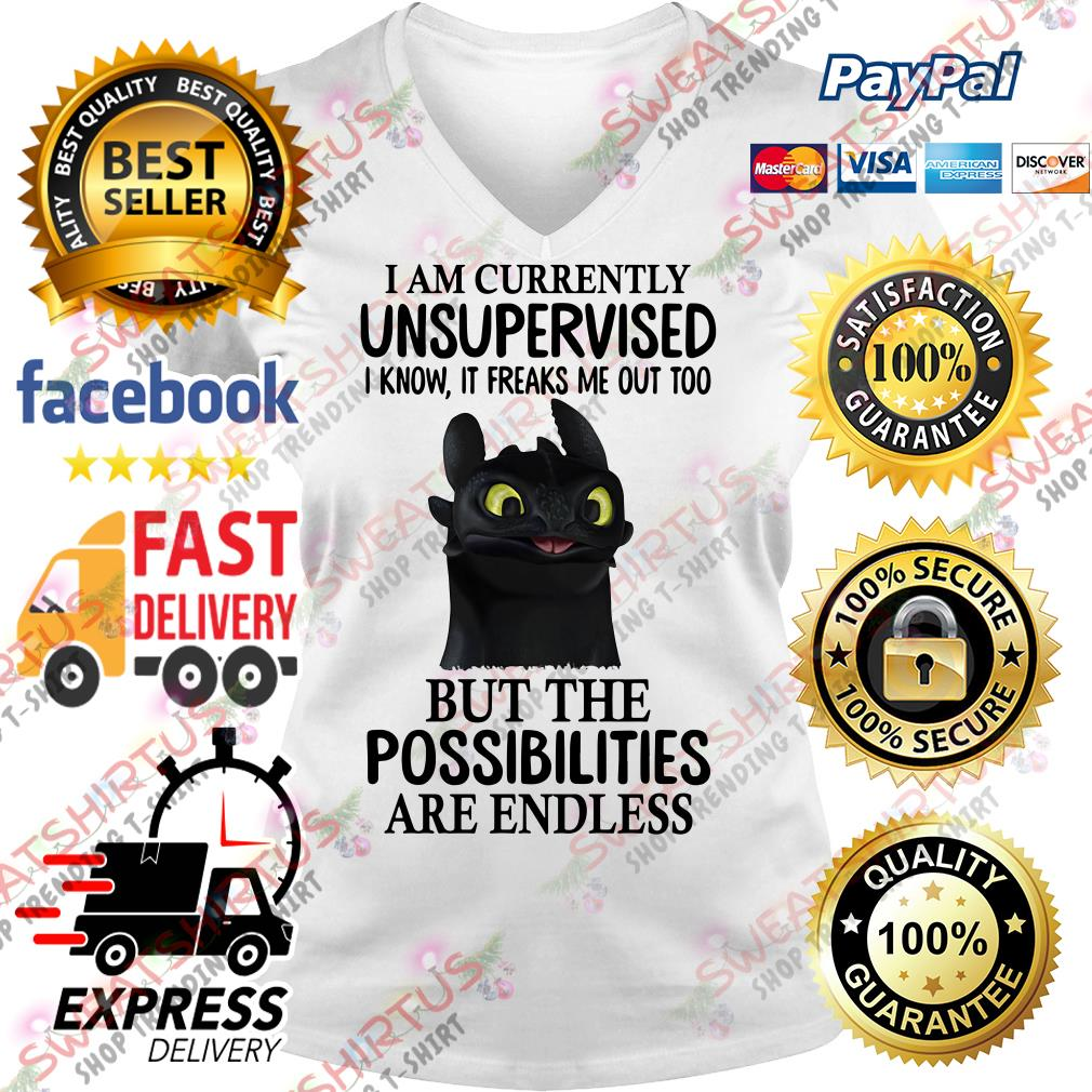 Toothless I am currently unsupervised I know it freaks me out too V-neck T-shirt