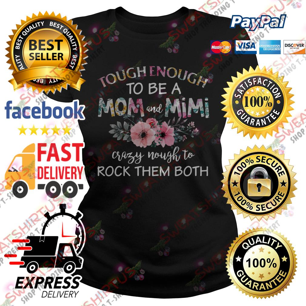 Tough enough to be a mom and Mimi crazy Nought to rock them both Ladies Tee
