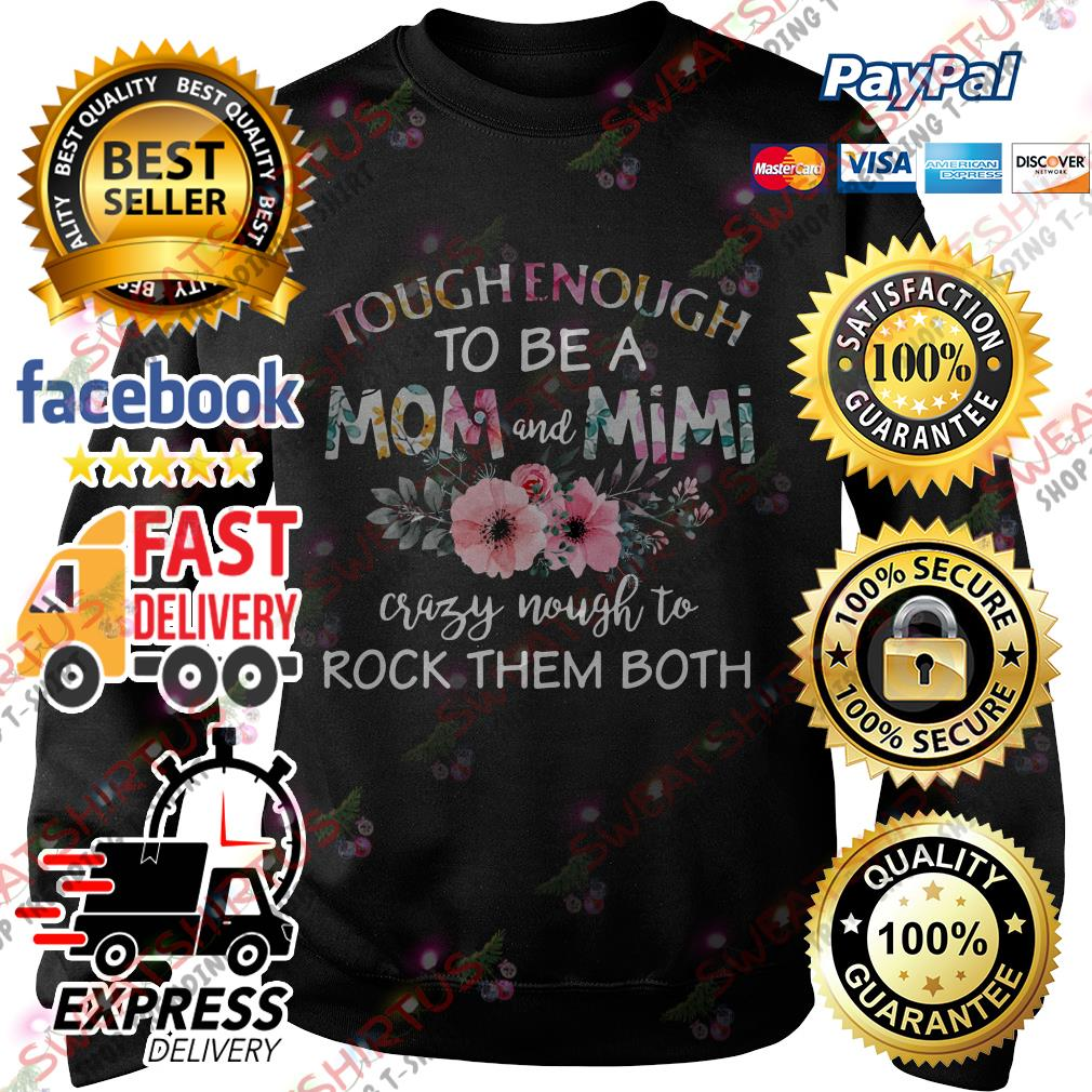 Tough enough to be a mom and Mimi crazy Nought to rock them both Sweater