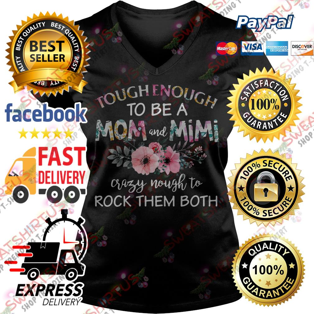 Tough enough to be a mom and Mimi crazy Nought to rock them both V-neck T-shirt