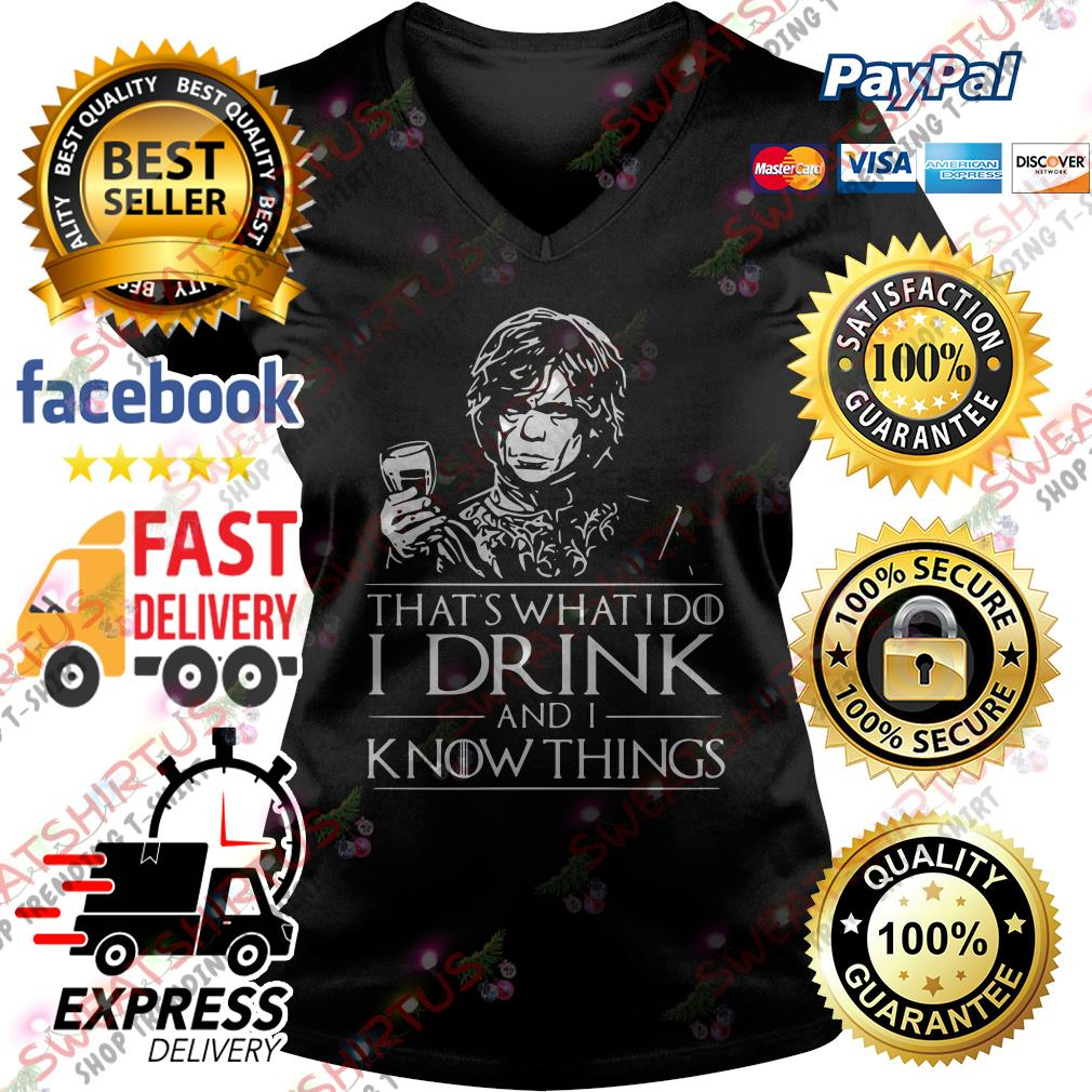 Tyrion Lannister That's what I do I drink and I know things V-neck T-shirt