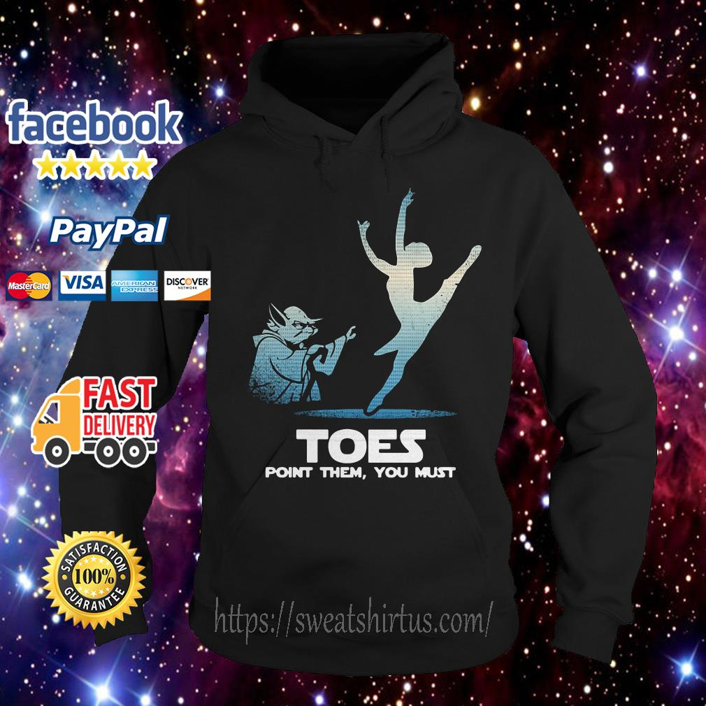 Yoda Toes point them you must ballet Hoodie