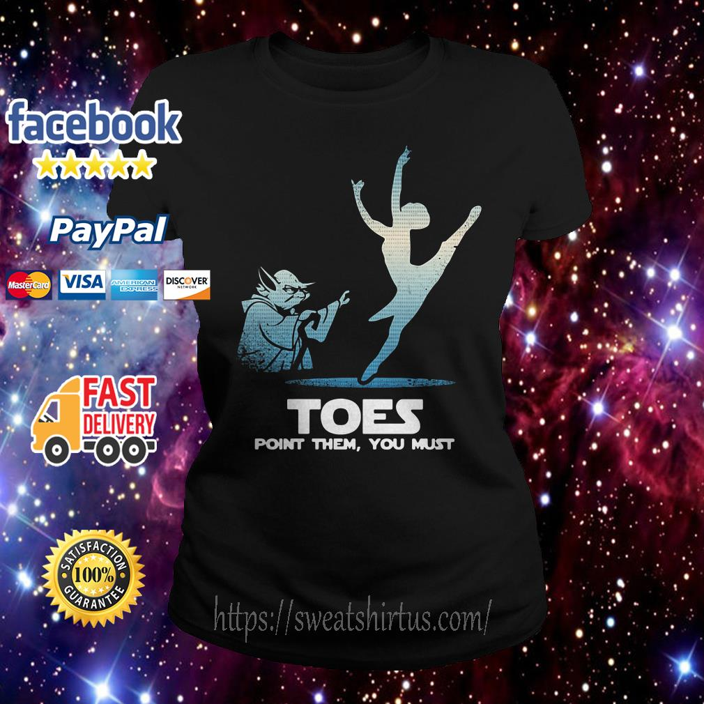 Yoda Toes point them you must ballet Ladies Tee