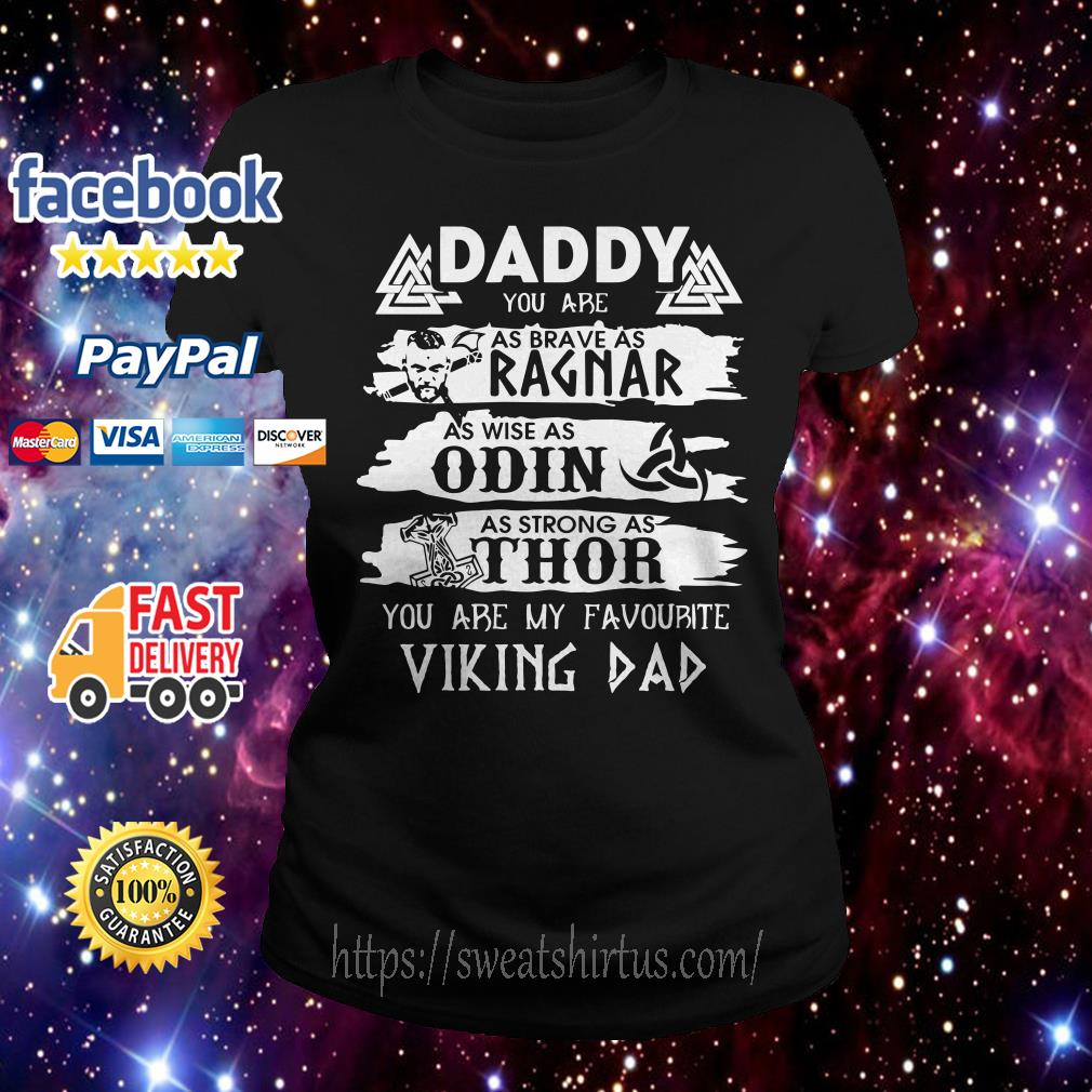 Daddy you are as brave as Ragnar as wise as Odin as strong as Thor Ladies Tee