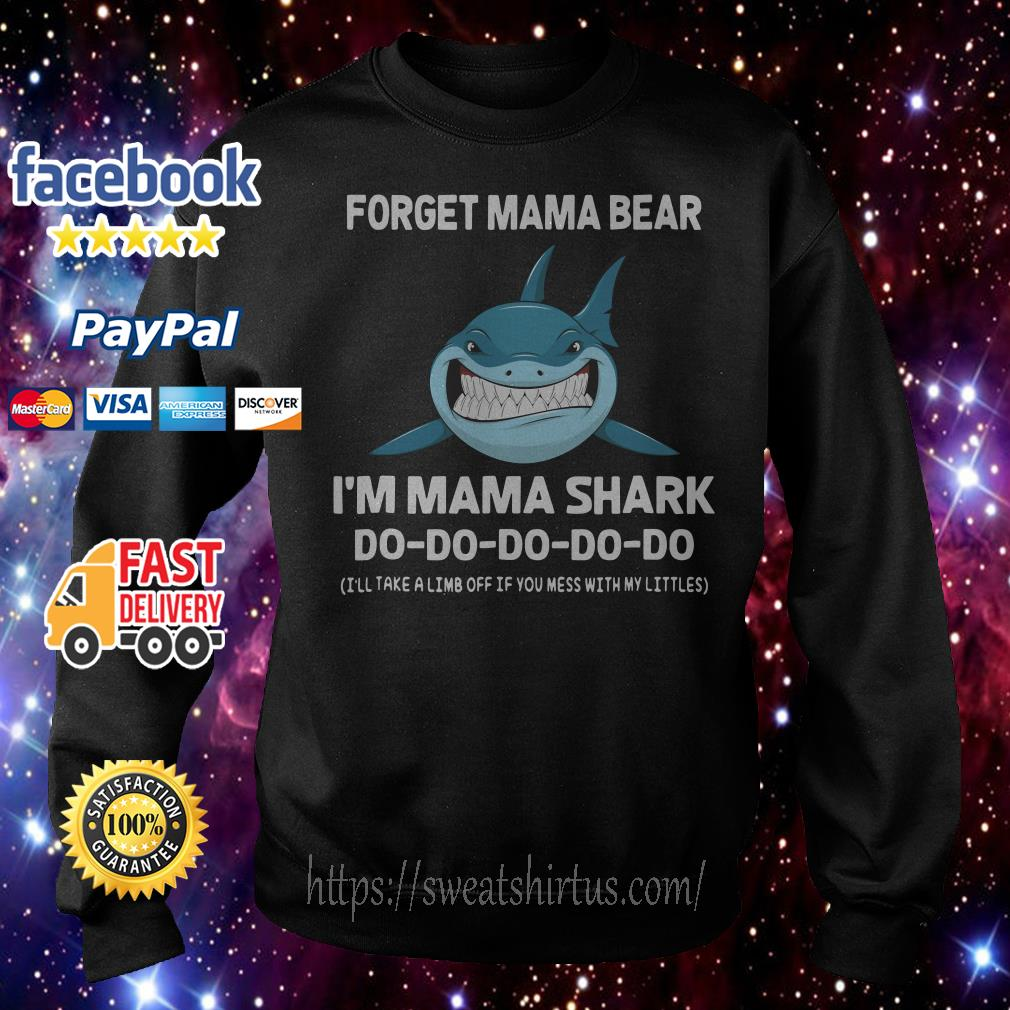 Forget mama bear I'm mama shark I'll take a limb off if you mess with my littles Sweater