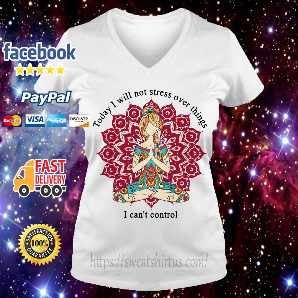 Hippie girl today I will not stress over things I can't control V-neck T-shirt