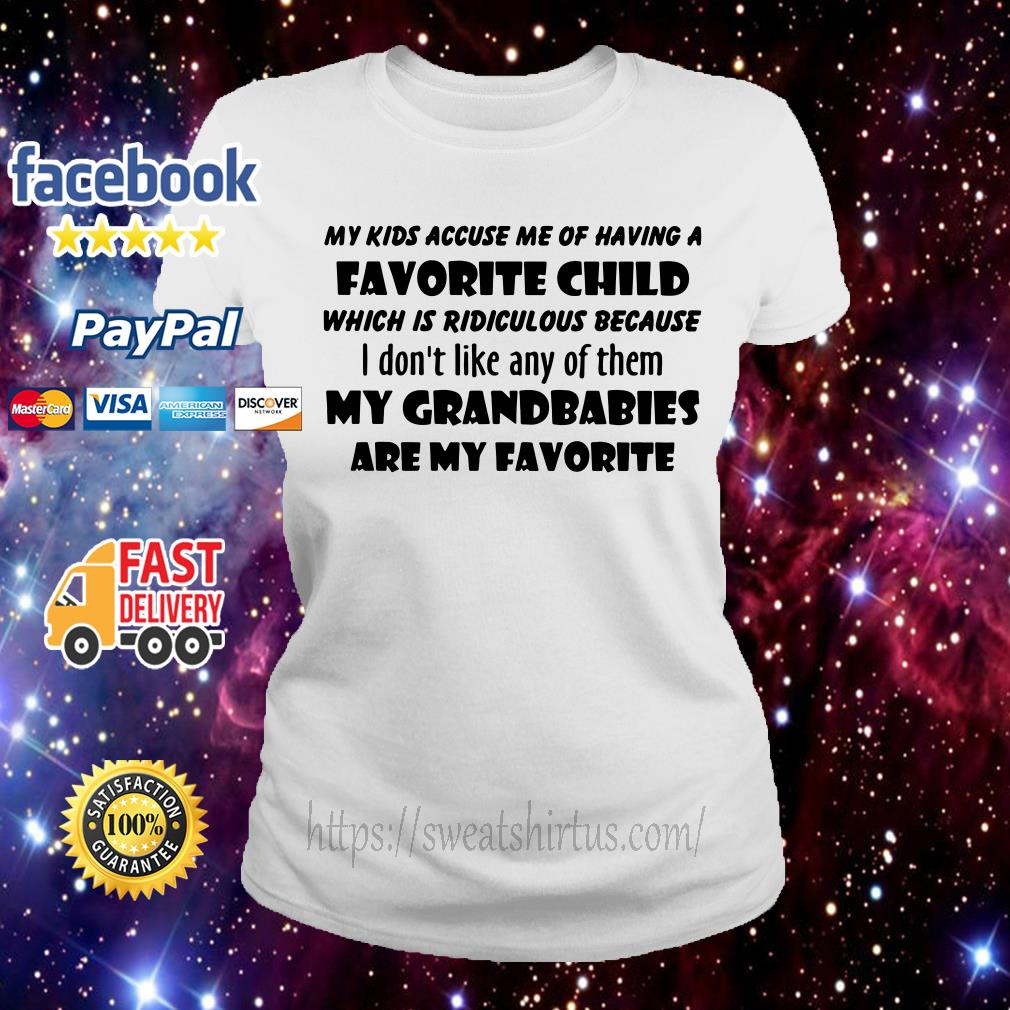 534ab88e1 My kids accuse me of having a favorite child shirt, hoodie and sweater