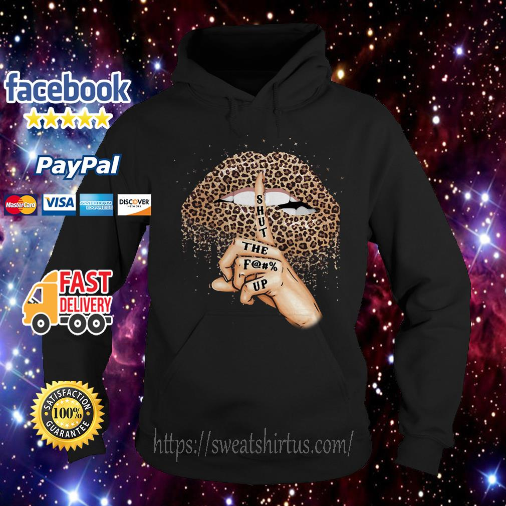 Leopard lips shut the fuck up Hoodie