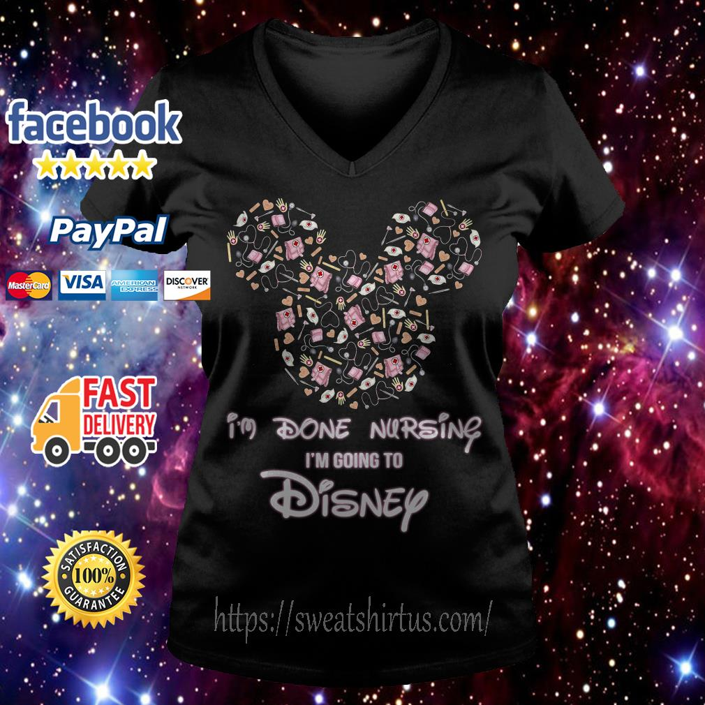 Mickey I'm done nursing I'm going to Disney V-neck T-shirt