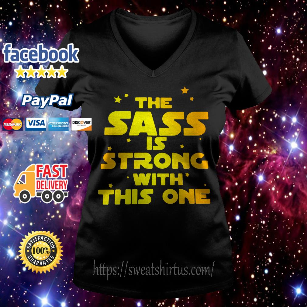 Star War the sass is strong with this one V-neck T-shirt
