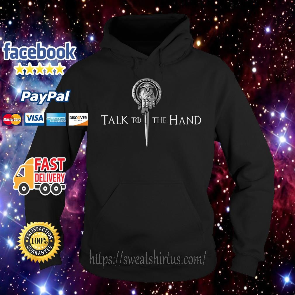 Tyrion Lannister talk to the hand Hoodie