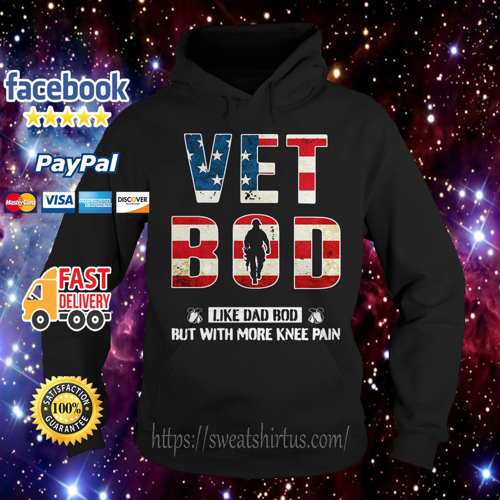 American flag Vet bod like dad bod but with more knee pain Hoodie