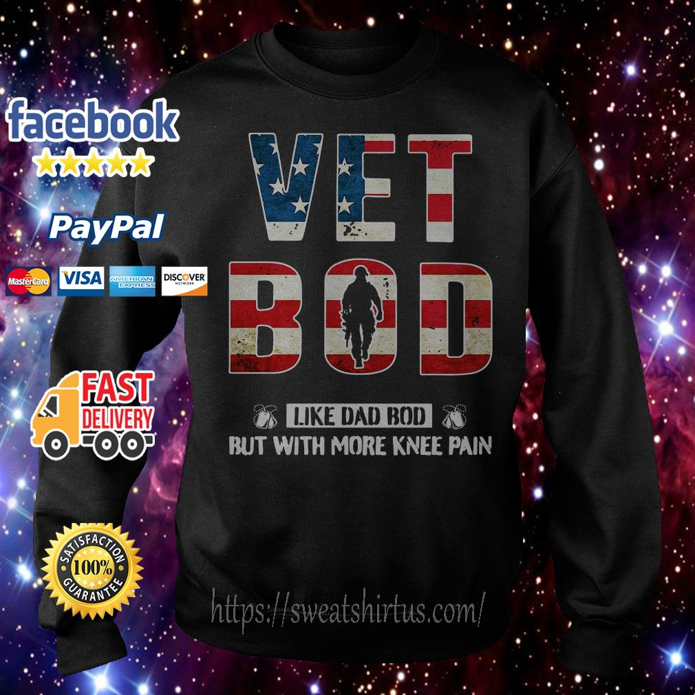 American flag Vet bod like dad bod but with more knee pain Sweater